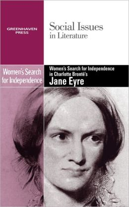 Women's Search for Independence in Charlotte Bronte's Jane Eyre