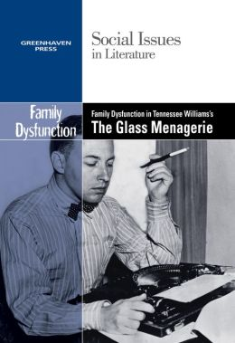 Family Dysfunction in Tennessee Williams's The Glass Menagerie