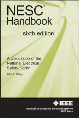 NESC Handbook: A Discussion of the National Electrical Safety Code
