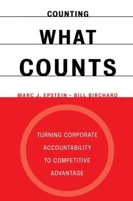 Counting What Counts: Turning Corporate Accountability to Competitive Advantage
