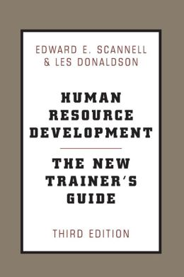 Human Resource Development: The New Trainer's Guide