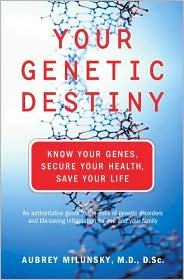 Your Genetic Destiny: Know Your Genes and Save Your Life