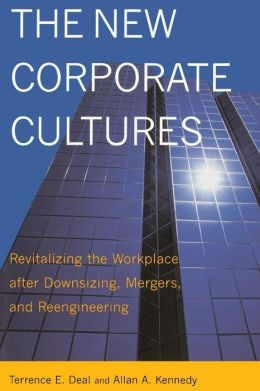 The New Corporate Cultures: Revitalizing the Workplace After Downsizing, Mergers, and Reengineering
