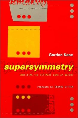 Supersymmetry: Unveiling the Ultimate Laws of Nature