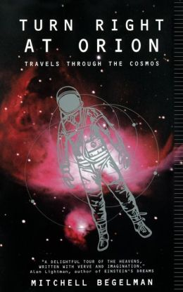 Turn Right at Orion: Travels Through the Cosmos