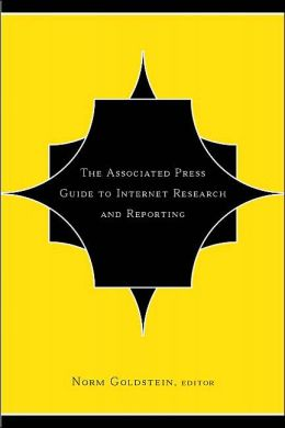 The Associated Press Guide to Internet Research and Reporting