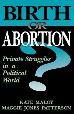 Birth or Abortion?: Private Struggles in a Political World
