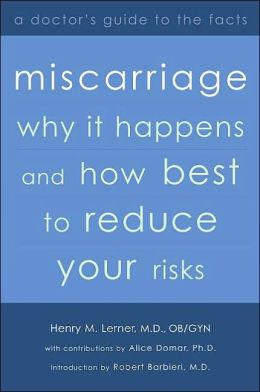 Miscarriage: Why it Happens and How to Best to Reduce Your Risks