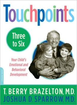 Touchpoints 3 to 6: Your Child's Emotional and Behavioral Development