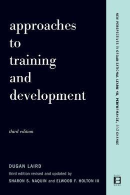 Approaches to Training and Development: New Perspectives in Organization, Learning, Performance, and Change