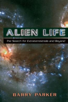 Alien Life: The Search for Extraterrestrials and Beyond