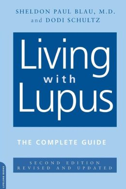 Living with Lupus: The Complete Guide, Second Edition
