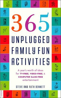 The Ultimate Book of Unplugged Family Activities: 365 Ideas for TV-Free, Video-Free, and Computer-Free Fun You can Have with Your Kids