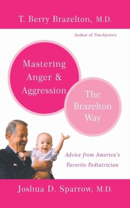 Mastering Anger & Aggression: The Brazelton Way