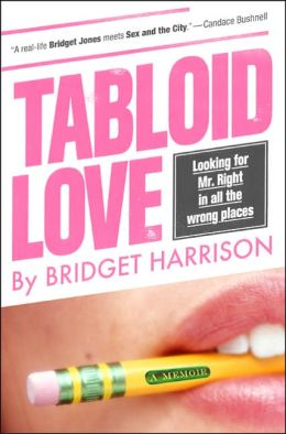 Tabloid Love: Looking for Mr. Right in All the Wrong Places