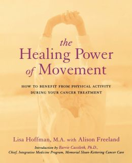 The Healing Power Of Movement: How To Benefit From Physical Activity During Your Cancer Treatment