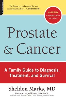Prostate and Cancer: A Family Guide to Diagnosis, Treatment, and Survival