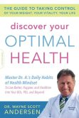 Book Cover Image. Title: Discover Your Optimal Health:  The Guide to Taking Control of Your Weight, Your Vitality, Your Life, Author: Wayne Scott Andersen