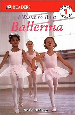 I Want to Be a Ballerina (Turtleback School & Library Binding Edition)