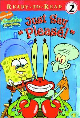 Just Say ''Please''! (Turtleback School & Library Binding Edition)