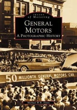 General Motors, Michigan: A Photographic History (Images of America Series)