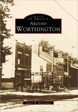 Around Worthington, Ohio (Images of America Series)
