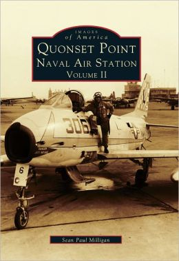 Quonset Point Naval Air Station Volume II Sean Paul Milligan