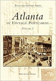 Atlanta: In Vintage Poscards (the Postcard History Series)
