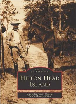 Hilton Head, South Carolina (Images of America Series)