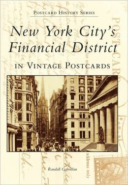 New York City's Financial District in Vintage Postcards (Postcard History Series)