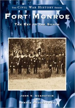 Fort Monroe, Virginia (Civil War Series)