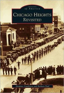 Chicago Heights Revisited (Images of America Series)