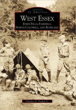 West Essex: Essex Fells, Fairfield, North Caldwell, and Roseland, New Jersey (Images of America Series)