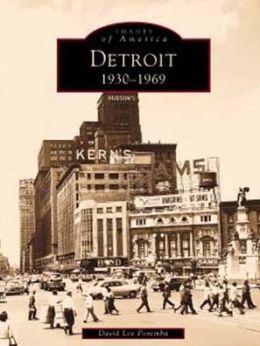 Detroit, Michigan 1930-1969 (Images of America Series)