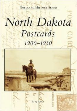 Postcards of North Dakota (the Postcard History Series)