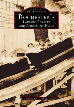 Rochester's Lakeside Resorts and Amusement Parks (Images of America Series)