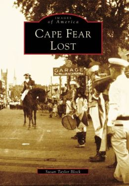 Cape Fear Lost (Images of America Series)