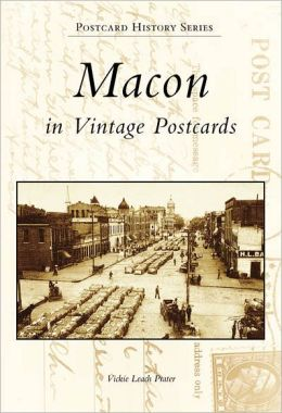 Macon in Vintage Postcards (Postcard History Series)