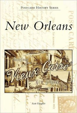 New Orleans in Vintage Postcards (the Postcard History Series)