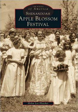 Shenandoah's Apple Blossom Festival (Images of America Series)