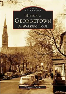 Historic Georgetown, DC (Images of America Series)