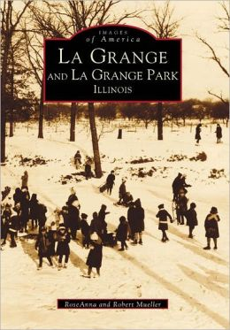 La Grange and La Grange Park, Illinois (Images of America Series)