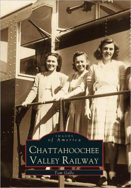 Chattahoochee Valley Railway (Images of America Series)