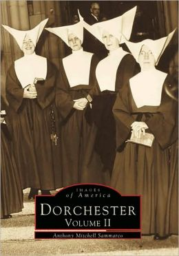 Dorchester (Images of America Series)