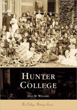 Hunter College: New York (College History Series)