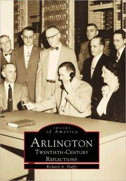 Arlington in the 20th Century (Images of America Series)