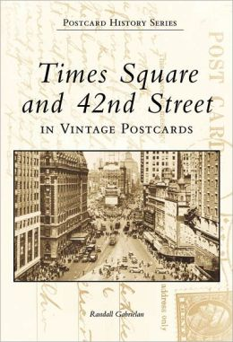 Times Square and 42nd Street: New York (Postcard History Series)