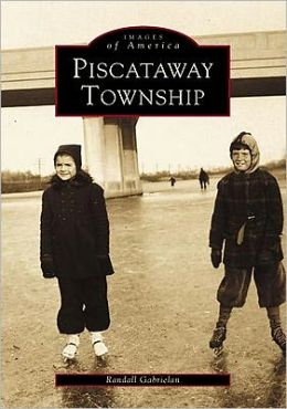 Piscataway Township: New Jersey (Images of America Series)