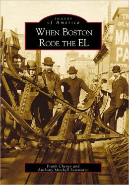 When Boston Rode the El: Massachusetts (Images of America Series)