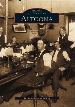 Altoona, Pennsylvania (Images of America Series)